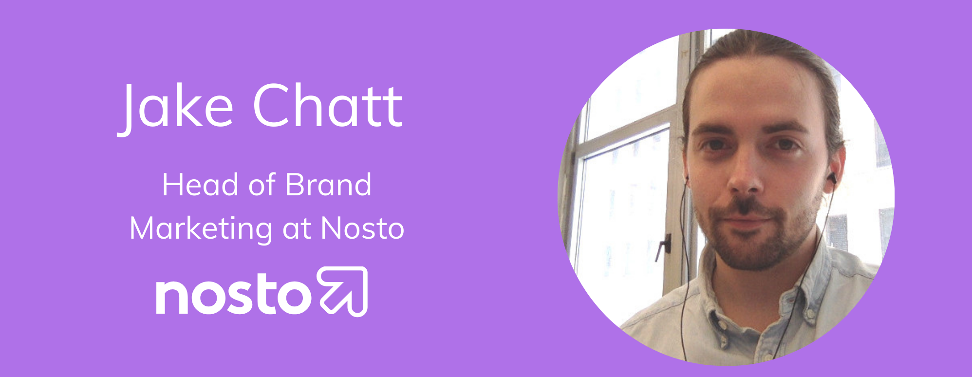 Jake Chatt Head Of Brand Marketing At Nosto