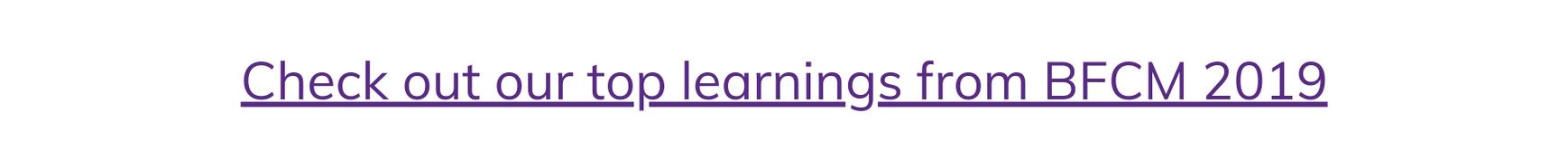 Bfcm 2019 Learnings