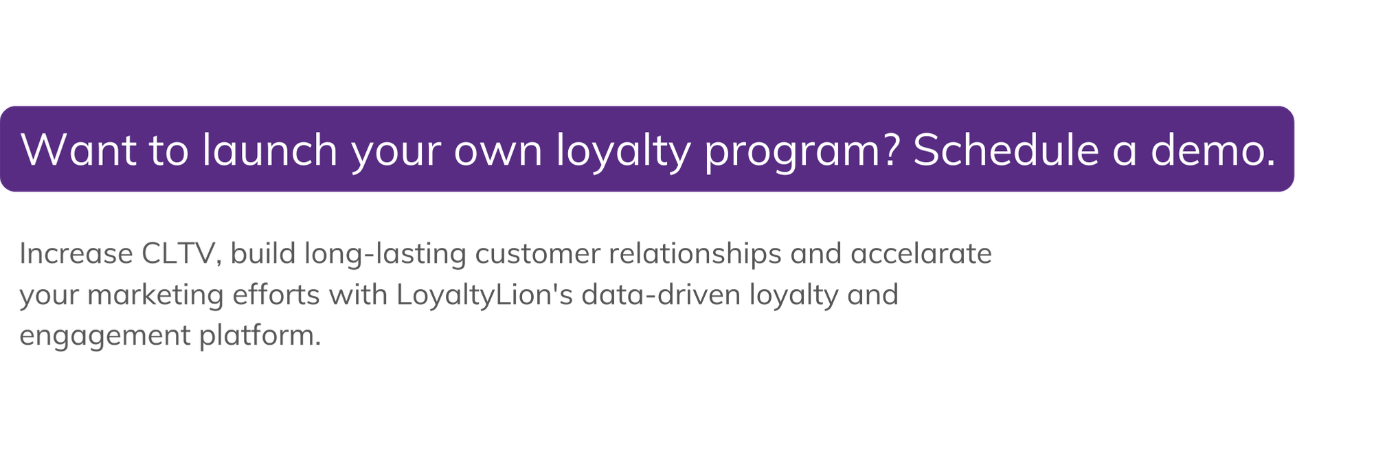 I Want To Learn More About Customer Loyalty Programs. Schedulemy Demo.